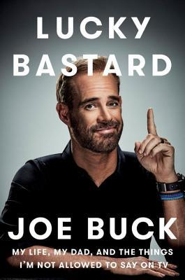 Lucky Bastard by Joe Buck.jpg
