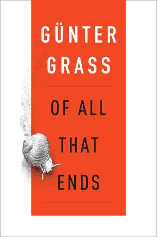 Of All That Ends by Günter Grass.jpg