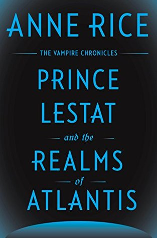Prince Lestat and the Realms of Atlantis by Anne Rice.jpg