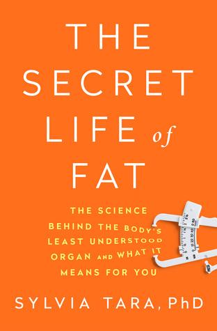 The Secret Life of Fat by Sylvia Tara.jpg