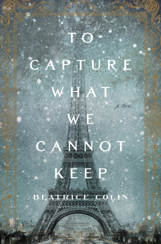 To Capture What We Cannot Keep by Beatrice Colin.jpg