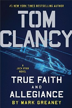 Tom Clancy True Faith and Allegiance by Mark Greaney.jpg