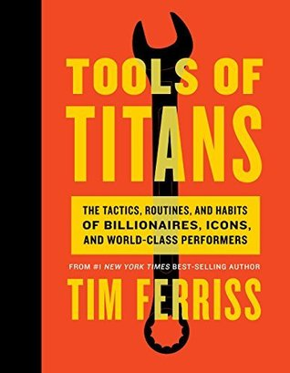 Tools of Titans by Timothy Ferriss.jpg
