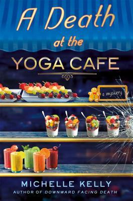 A Death at the Yoga Cafe by Michelle Kelly.jpg