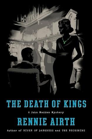 A Death of Kings by Rennie Airth.jpg