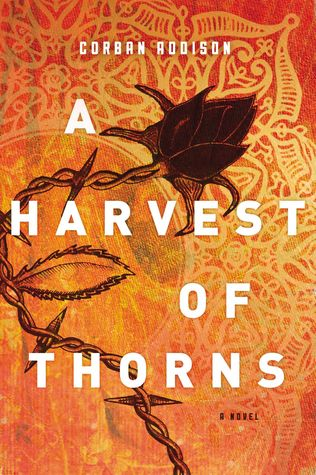 A Harvest of Thorns by Corban Addison.jpg