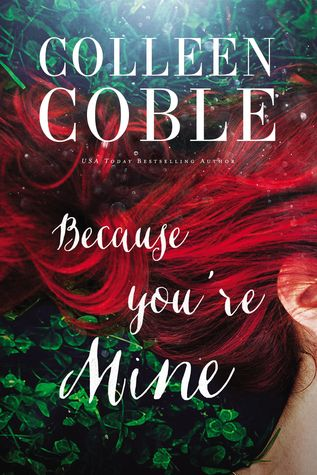 Because You're Mine by Colleen Coble.jpg