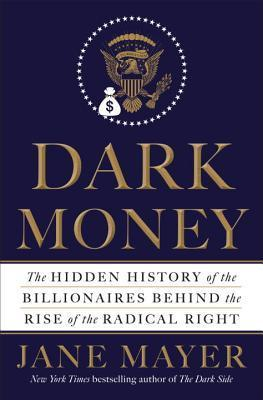 dark-money-by-jane-mayer