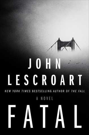 Fatal by John T. Lescroart.jpg