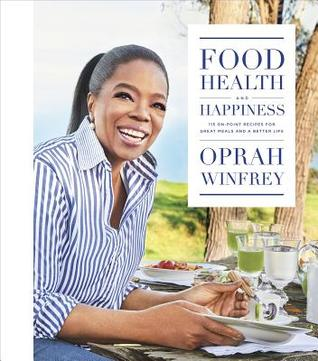 Food, Health, and Happiness by Oprah Winfrey.jpg
