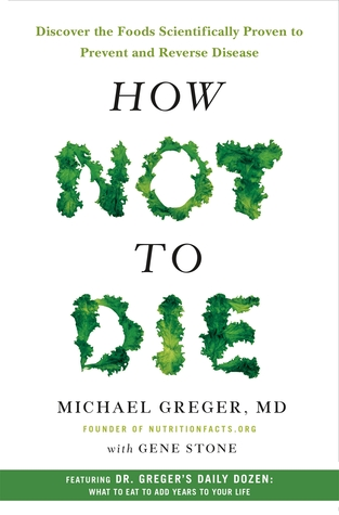 How Not to Die by Michael Greger, M.D..jpg