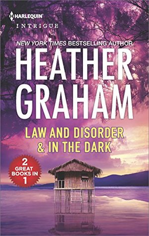 Law and Disorder & In the Dark by Heather Graham.jpg