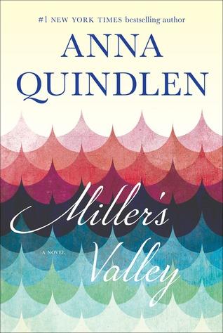 Miller's Valley by Anna Quindlen.jpg
