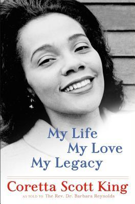My Life, My Love, My Legacy by Coretta Scott King.jpg