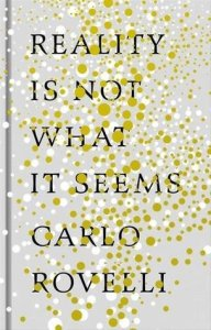 reality-is-not-what-it-seems-by-carlo-rovelli