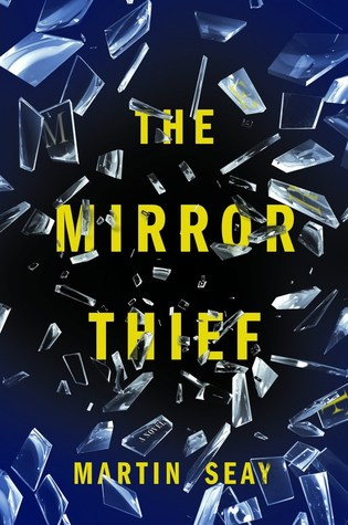 The Mirror Thief by Martin Seay.jpg