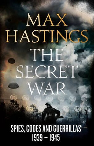 The Secret War by Max Hastings.jpg