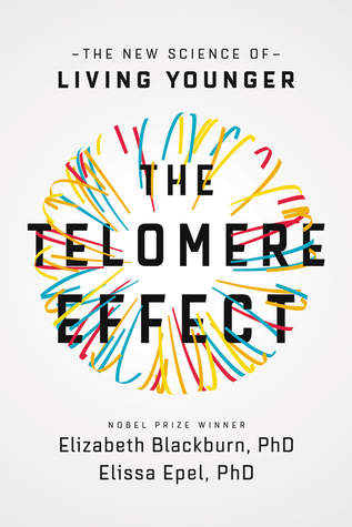 The Telomere Effect by Elizabeth H Blackburn.jpg