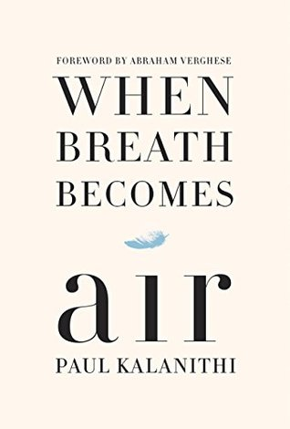 When Breath Becomes Air by Paul Kalanithi.jpg