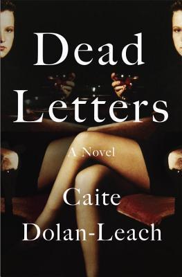 Dead Letters by Caite Dolan-Leach.jpg