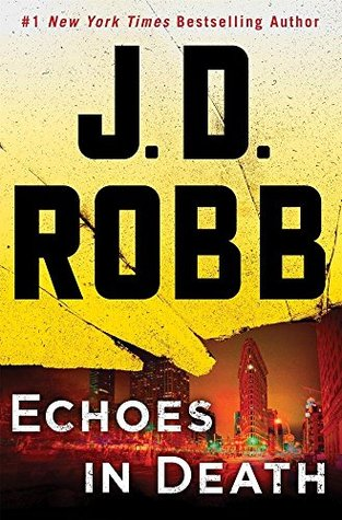 Echoes in Death by J.D. Robb.jpg