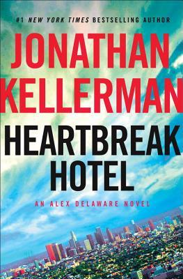 Heartbreak Hotel by Jonathan Kellerman.jpg