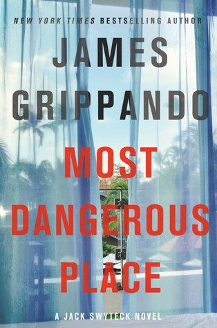 Most Dangerous Place by James Grippando.jpg