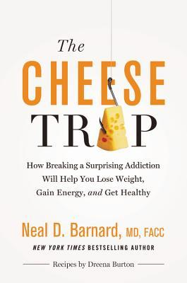 The Cheese Trap by Neal D. Barnard.jpg
