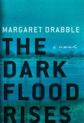 The Dark Flood Rises by Margaret Drabble.jpg