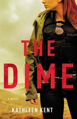 The Dime by Kathleen Kent.jpg