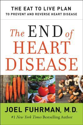The End of Heart Disease by Joel Fuhrman, M.D..jpg