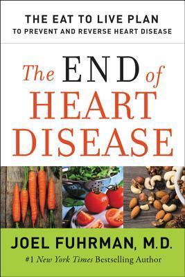 The End of Heart Disease by Joel Fuhrman, M.D..jpg