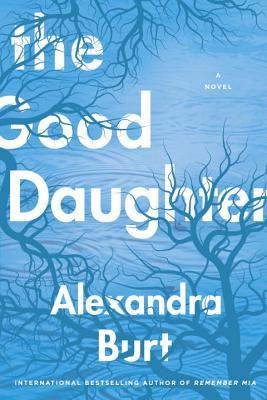The Good Daughter by Alexandra Burt.jpg