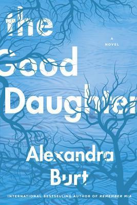 The Good Daughter by Alexandra Burt.jpg