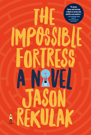 The Impossible Fortress by Jason Rekulak.jpg