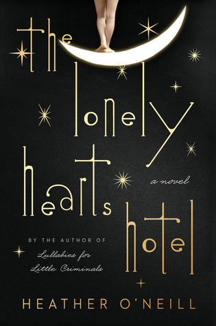 The Lonely Hearts Hotel by Heather O'Neill.jpg