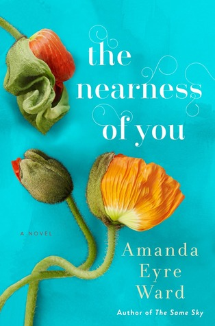 The Nearness of You by Amanda Eyre Ward.jpg