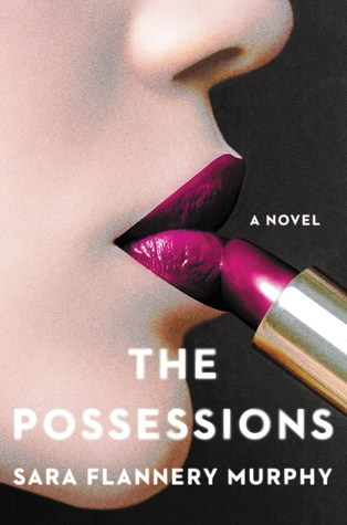 The Possessions by Sara Flannery Murphy.jpg