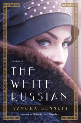 The White Russian by Vanora Bennett.jpg