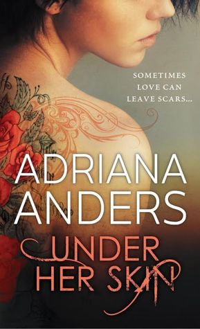 Under Her Skin by Adriana Anders.jpg