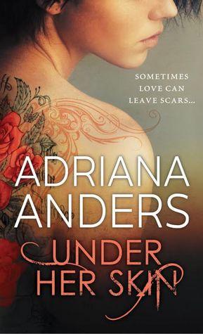 Under Her Skin by Adriana Anders.jpg