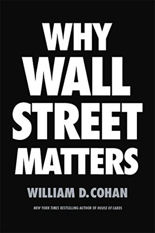 Why Wall Street Matters by William D. Cohan.jpg