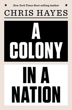 A Colony in a Nation by Chris Hayes.jpg