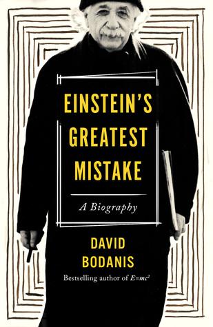 Einstein's Greatest Mistake by David Bodanis.jpg