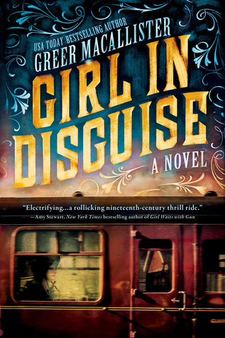 Girl in Disguise by Greer Macallister.jpg