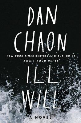 Ill Will by Dan Chaon.jpg