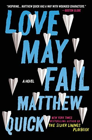 Love May Fail by Matthew Quick.jpg