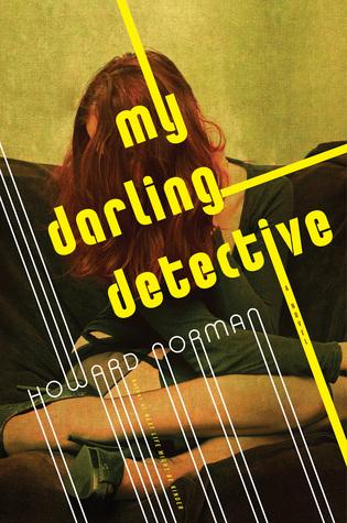 My Darling Detective by Howard Norman.jpg