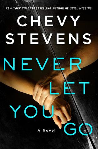 Never Let You Go by Chevy Stevens.jpg