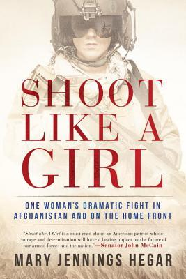 Shoot Like a Girl by Mary Jennings Hegar.jpg